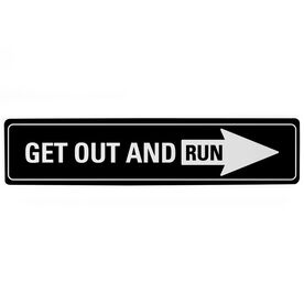 "Running Aluminum Room Sign - Get Out And Run (4""x18"")"