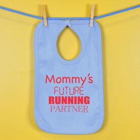 Mommy's Future Running Partner Baby Bib