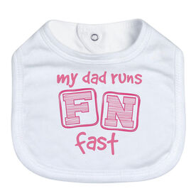 Running Baby Bib - My Dad Runs FN Fast