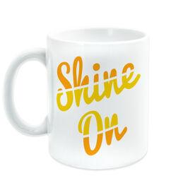 Coffee Mug - Shine On
