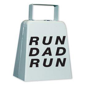 RUN DAD RUN Cow Bell