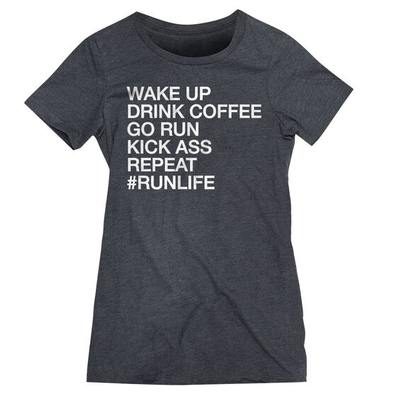 Women's Everyday Runners Tee - Wake Up Drink Coffee Go Run #runlife