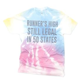 Running Short Sleeve T-Shirt - Runner's High Still Legal in 50 States Tie-Dye