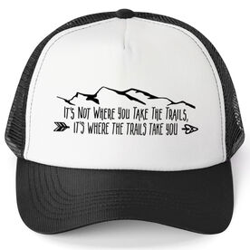 Running Trucker Hat - It's Not Where You Take The Trails (Mountains)