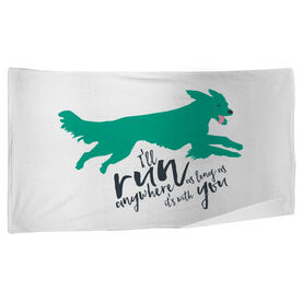 Running Beach Towel I'll Run Anywhere As Long As It's With You