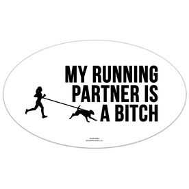 Running Oval Car Magnet - My Running Partner Is A Bitch (Bold)