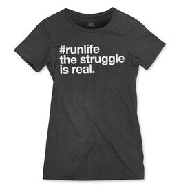 Women's Everyday Runners Tee - #runlife The Struggle Is Real
