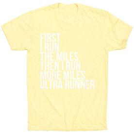 Running Short Sleeve T-Shirt - Then I Run More Miles Ultra Runner