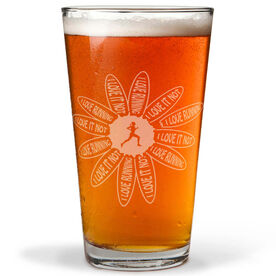 I Love Running, I Love It Not 16 oz Beer Pint Glass