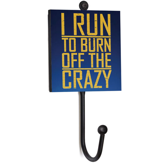 Running Medal Hook - I Run To Burn Off the Crazy