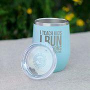 Running Stainless Steel Wine Tumbler - I Teach Kids I Run Marathons