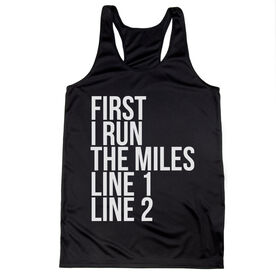 Women's Racerback Performance Tank Top - Custom First I Run The Miles