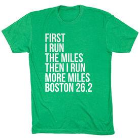 Running Short Sleeve T-Shirt - Then I Run More Miles Boston 26.2