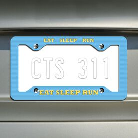 Eat Sleep Run... Running License Plate Holder