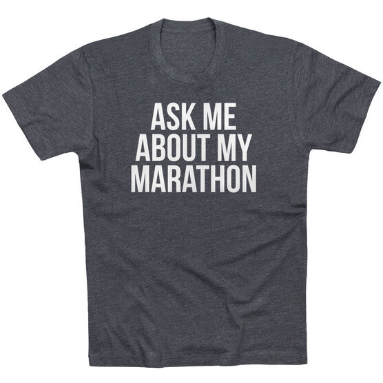Running Short Sleeve T-Shirt - Ask Me About My Marathon