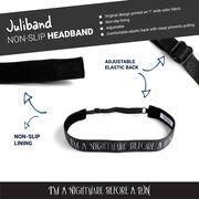 Running Juliband Non-Slip Headband - I'm a Nightmare Before a Run