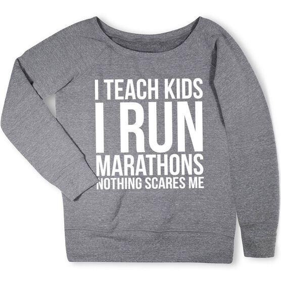 Running Fleece Wide Neck Sweatshirt - I Teach Kids I Run Marathons