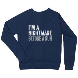 Running Raglan Crew Neck Sweatshirt - I'm A Nightmare Before A Run Bold
