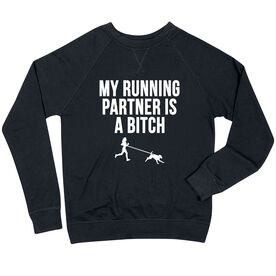 Running Raglan Crew Neck Sweatshirt - My Running Partner Is A Bitch (Bold)