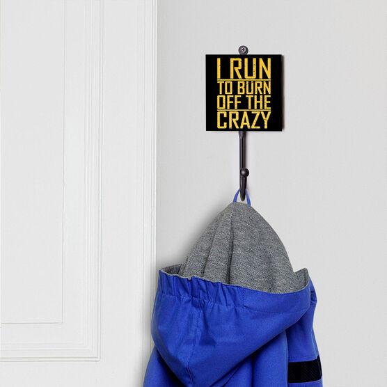 Running Medal Hook - I Run To Burn Off the Crazy