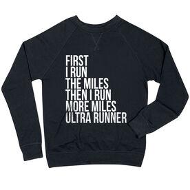 Running Raglan Crew Neck Sweatshirt - Then I Run More Miles Ultra Runner