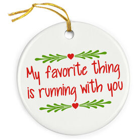 Running Porcelain Ornament - My Favorite Thing Is Running With You