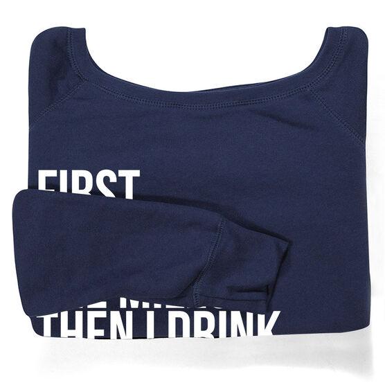 Running Fleece Wide Neck Sweatshirt - Then I Drink The Champagne
