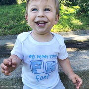 Running Baby T-Shirt - My Mom Runs FN Fast