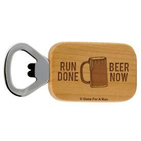 Run Done Beer Now Maple Bottle Opener