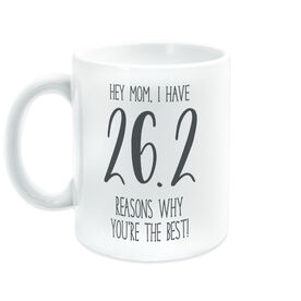 Running Coffee Mug - 26.2 Reasons Why You're The Best Mom