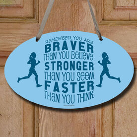 You Are Braver Than You Believe Decorative Oval Sign