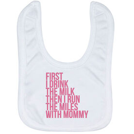 Running Baby Bib - Then I Run The Miles With Mommy