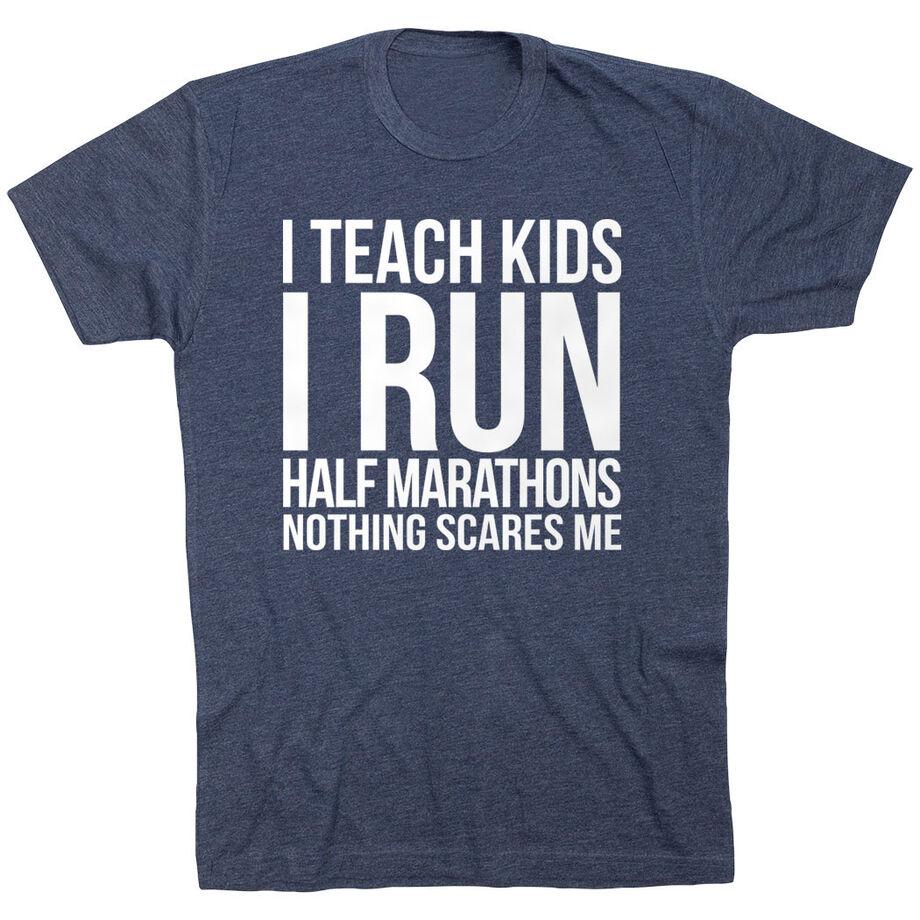 Running Short Sleeve T-Shirt - I Teach Kids I Run Half Marathons