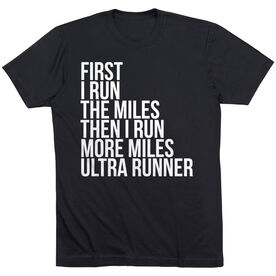 Running Short Sleeve T-Shirt - Then I Run More Miles Ultra Runner