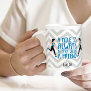 Running Coffee Mug - A Mile Is Always Better With A Friend