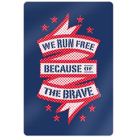 """Running 18"""" X 12"""" Aluminum Room Sign - We Run Free Because Of The Brave"""