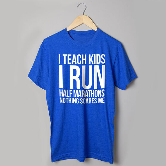 Running Short Sleeve T-Shirt - I Teach Kids I Run Half Marathons