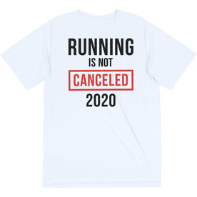 Running Short Sleeve Performance Tee - Running is Not Canceled 2020 ($5 Donated to the American Red Cross)