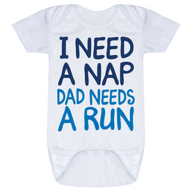 Running Baby One-Piece - I Need A Nap Dad Needs A Run