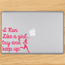 I Run Like A Girl ... Try And Keep Up Removable GoneForaRunGraphix Laptop Decal