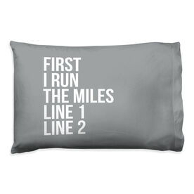 Running Pillow Case - Custom First I Run The Miles