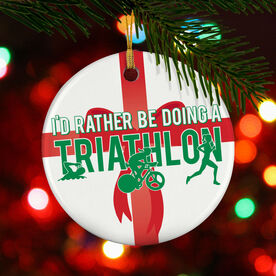 Triathlon Porcelain Ornament I'd Rather Be Doing A Triathlon Female