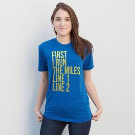 Running Short Sleeve T-Shirt - Custom First I Run The Miles