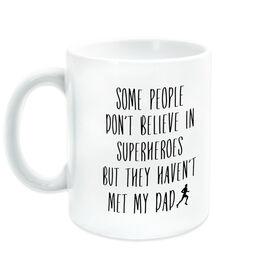 Running Coffee Mug - Some People Don't Believe In Superheroes