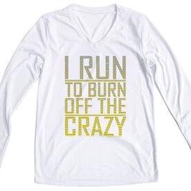 Women's Running Long Sleeve Tech I Run To Burn Off The Crazy