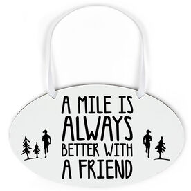 Running Oval Sign - A Mile Is Always Better with A Friend