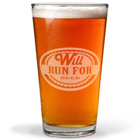 Will Run For Beer 16 oz Beer Pint Glass