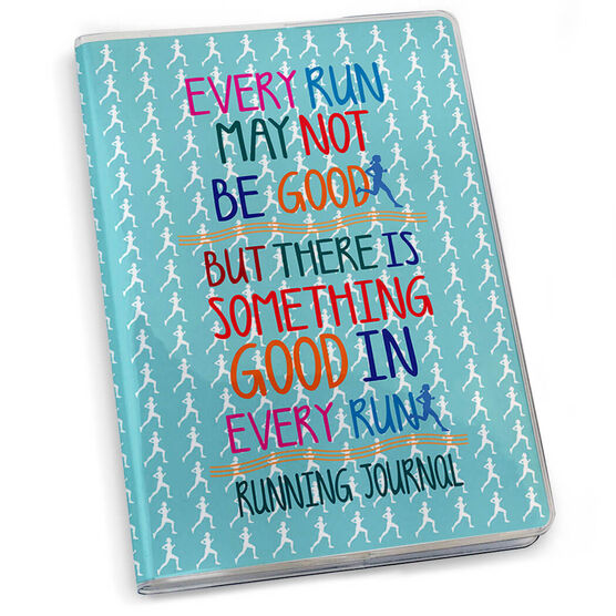 GoneForaRun Running Journal - Every Run May Not Be Good