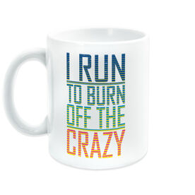 Running Coffee Mug - I Run To Burn Off The Crazy