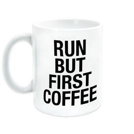 Running Coffee Mug - Run But First Coffee